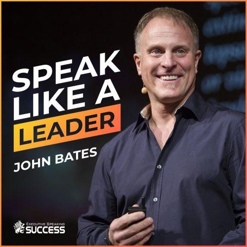 Speak Like a Leader Podcast by John Bates