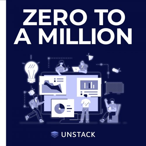 Zero to a Million - A Podcast by Unstack